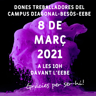8 de març Dia de la Dona Treballadora al Campus Diagonal Besòs/EEBE