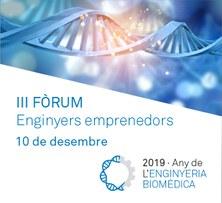 III Fòrum: Enginyers emprenedors: L'oportunitat de crear valor econòmic i social en Salut